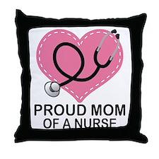 Proud Mom Of A Nurse Throw Pillow