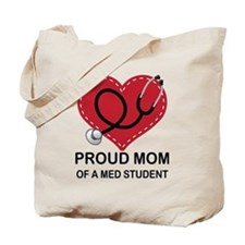Proud Mom Of A Med Student Tote Bag