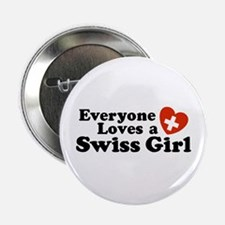 Everyone Loves a Swiss Girl Button