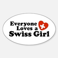 Everyone Loves a Swiss Girl Oval Decal