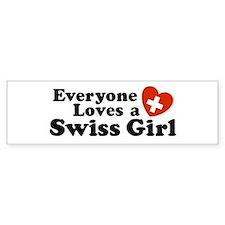 Everyone Loves a Swiss Girl Bumper Bumper Sticker