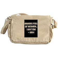 Binders full of women, I got em Messenger Bag