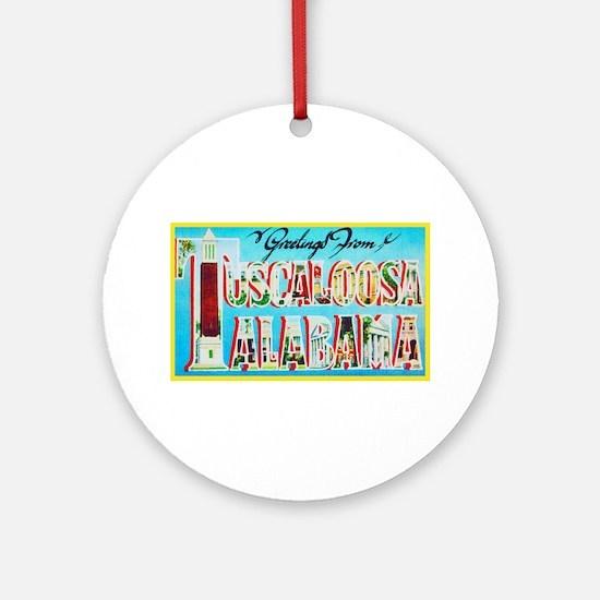 Tuscaloosa Alabama Greetings Ornament (Round)
