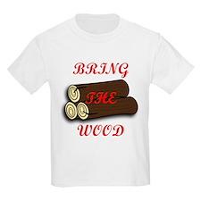 Bring the Wood T-Shirt