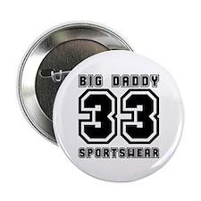 BIG DADDY 33 Button