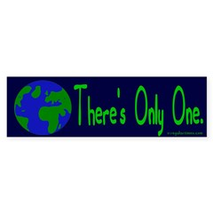 There's Only One (Earth) Bumper Sticker