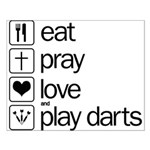eat play love and play darts Small Poster