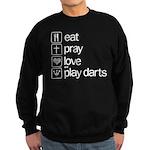eat play love and play darts Sweatshirt (dark)