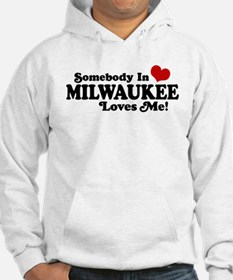 Somebody In Milwaukee Loves Me Hoodie