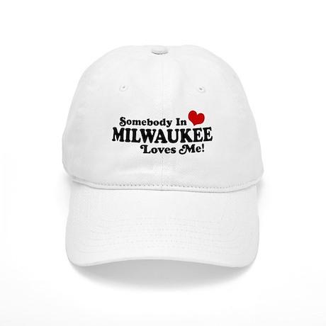 Somebody In Milwaukee Loves Me Cap