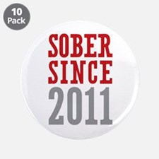 "Sober Since 2011 3.5"" Button (10 pack)"
