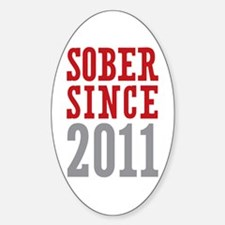 Sober Since 2011 Sticker (Oval)