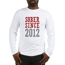 Sober Since 2012 Long Sleeve T-Shirt