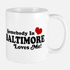 Somebody in Baltimore Loves Me Mug