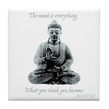 Buddha quote : Mind is Everything Tile Coaster