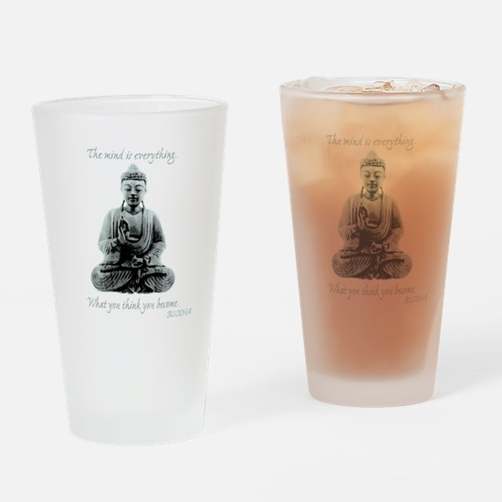 Buddha quote : Mind is Everything Drinking Glass
