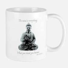 Buddha quote : Mind is Everything Mug