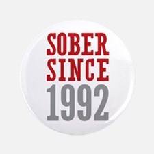 "Sober Since 1992 3.5"" Button"