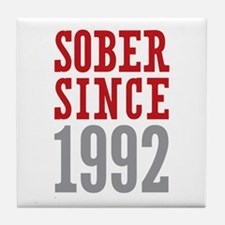 Sober Since 1992 Tile Coaster