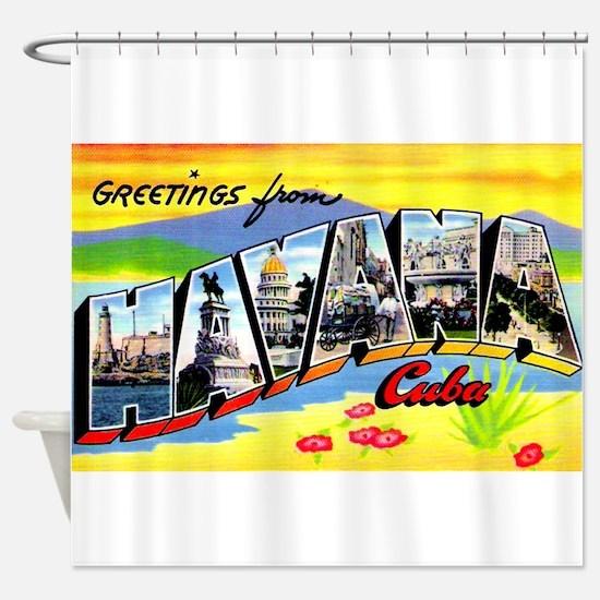 Havana Cuba Greetings Shower Curtain