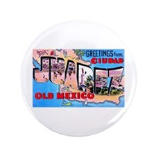 "Juarez Mexico Greetings 3.5"" Button"
