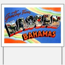 Nassau Bahamas Greetings Yard Sign