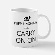 Keep Hashing And Carry On On Mug