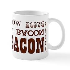 Bacon Bacon Bacon Mug