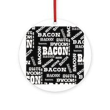 Bacon Bacon Bacon Ornament (Round)
