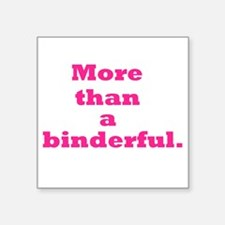 "More than a binderful. Square Sticker 3"" x 3"""