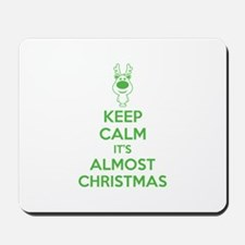 Keep calm it's almost christmas Mousepad