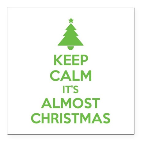 Keep calm it's almost christmas Square Car Magnet