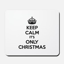 Keep calm it's only christmas Mousepad
