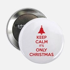"""Keep calm it's only christmas 2.25"""" Button"""