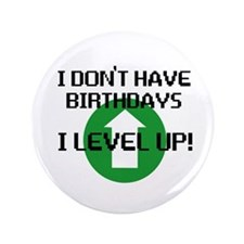 """I dont have birthdays 3.5"""" Button (100 pack)"""