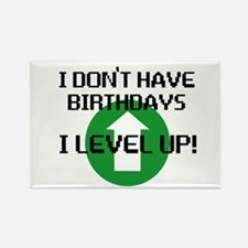I dont have birthdays Rectangle Magnet