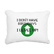 I dont have birthdays Rectangular Canvas Pillow