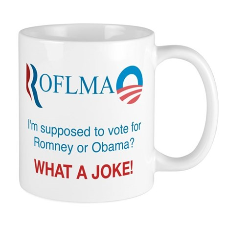ROFLMAO - Vote Romney or Obama? Mug