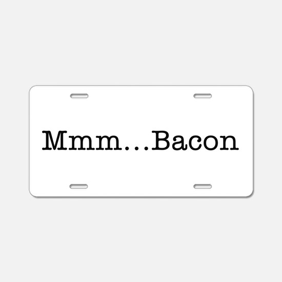 Mmm ... Bacon Aluminum License Plate