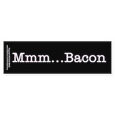Mmm ... Bacon Bumper Bumper Sticker