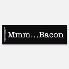 Mmm ... Bacon Bumper Bumper Sticker
