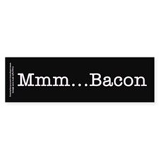 Mmm ... Bacon Bumper Sticker