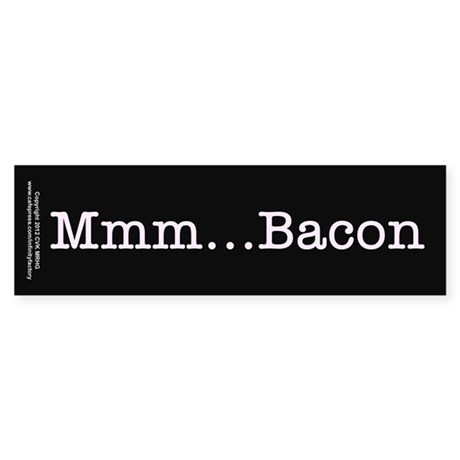 Mmm ... Bacon Sticker (Bumper)