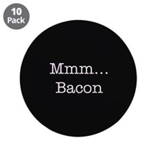 "Mmm ... Bacon 3.5"" Button (10 pack)"