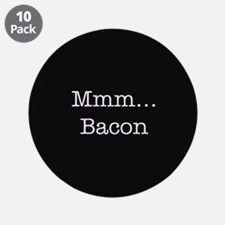 """Mmm ... Bacon 3.5"""" Button (10 pack)"""