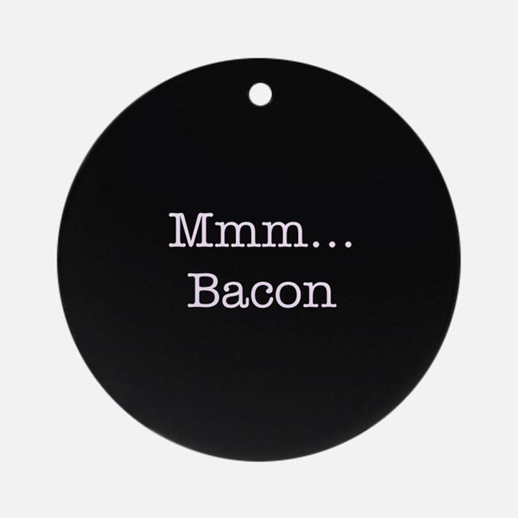 Mmm ... Bacon Ornament (Round)
