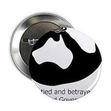 "Betrayed by-Gillard Govt-Male.jpg 2.25"" Button"