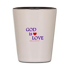 GOD IS LOVE Shot Glass