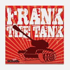 Frank The Tank Tile Coaster