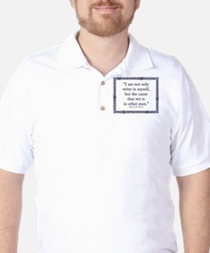 I Am Not Only Witty In Myself Golf Shirt